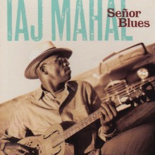 Senor Blues| Taj Mahal