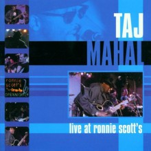 Live at Ronnie Scotts|Taj Mahal
