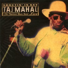 Shoutin' In Key| Taj Mahal and the Phantom Blues