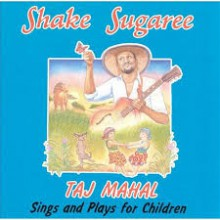 Shake Sugaree|Taj Mahal